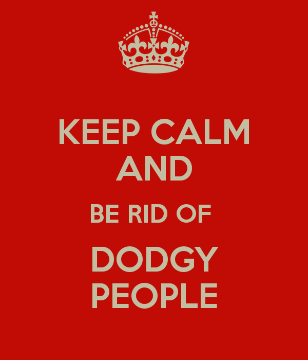keep-calm-and-be-rid-of-dodgy-people